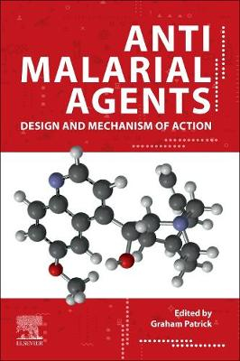 Antimalarial Agents: Design and Mechanism of Action (Paperback)