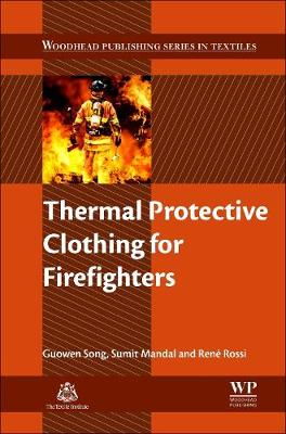 Thermal Protective Clothing for Firefighters - Woodhead Publishing Series in Textiles (Hardback)