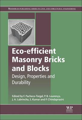 Eco-efficient Masonry Bricks and Blocks: Design, Properties and Durability - Woodhead Publishing Series in Civil and Structural Engineering (Paperback)