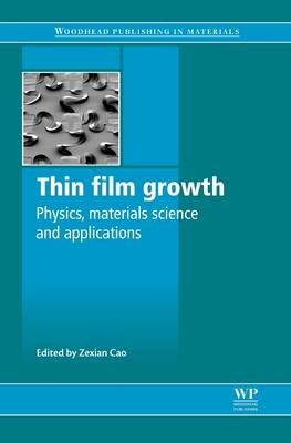 Thin Film Growth: Physics, Materials Science and Applications - Woodhead Publishing Series in Electronic and Optical Materials (Paperback)