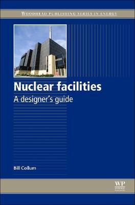 Nuclear Facilities: A Designer's Guide (Hardback)