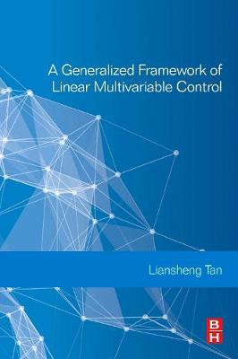 A Generalized Framework of Linear Multivariable Control (Paperback)