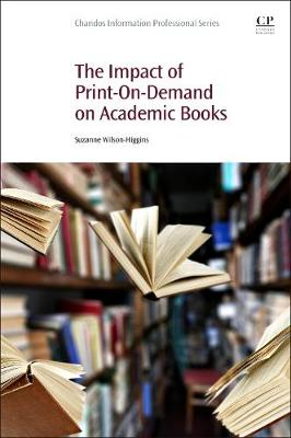 The Impact of Print-On-Demand on Academic Books - Chandos Information Professional Series (Paperback)