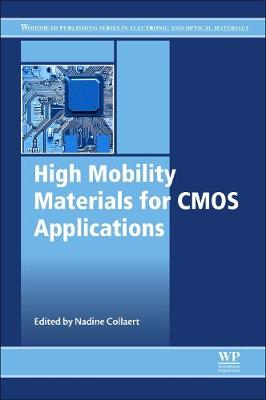 High Mobility Materials for CMOS Applications - Woodhead Publishing Series in Electronic and Optical Materials (Paperback)