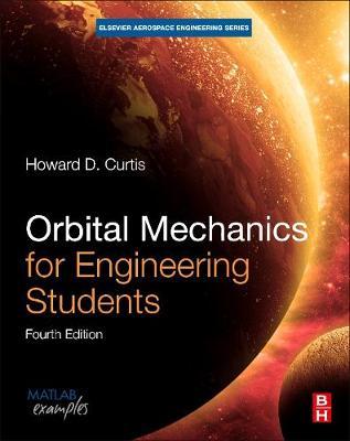 Orbital Mechanics for Engineering Students - Aerospace Engineering (Paperback)