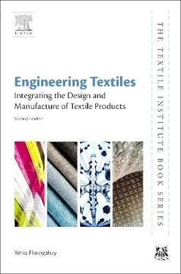 Engineering Textiles: Integrating the Design and Manufacture of Textile Products - The Textile Institute Book Series (Paperback)