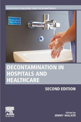 Decontamination in Hospitals and Healthcare - Woodhead Publishing Series in Biomaterials (Paperback)