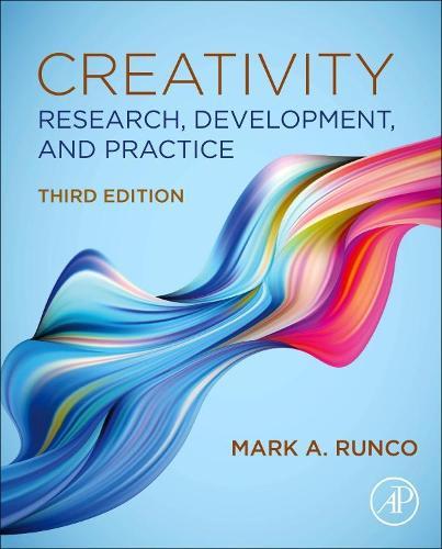 Creativity: Research, Development, and Practice (Hardback)