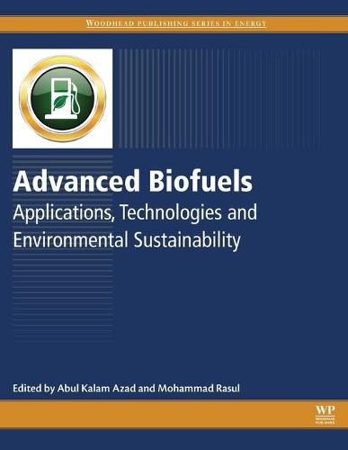 Advanced Biofuels: Applications, Technologies and Environmental Sustainability - Woodhead Publishing Series in Energy (Paperback)