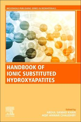 Handbook of Ionic Substituted Hydroxyapatites - Woodhead Publishing Series in Biomaterials (Paperback)