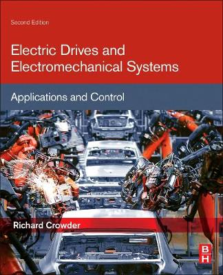 Electric Drives and Electromechanical Systems: Applications and Control (Paperback)