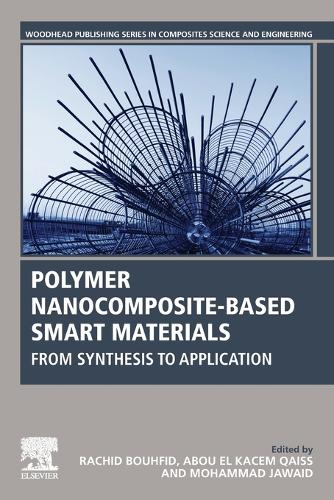 Polymer Nanocomposite-Based Smart Materials: From Synthesis to Application - Woodhead Publishing Series in Composites Science and Engineering (Paperback)