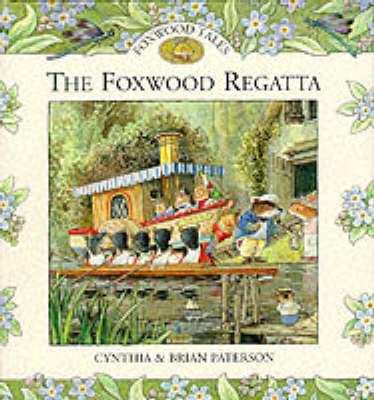 The Foxwood Regatta - Foxwood tales (Hardback)