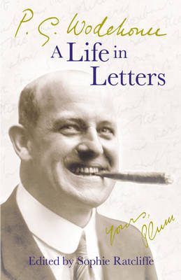 P.G. Wodehouse: A Life in Letters (Hardback)