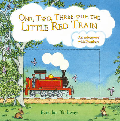 One, Two, Three with the Little Red Train: An Adventure with Numbers (Hardback)