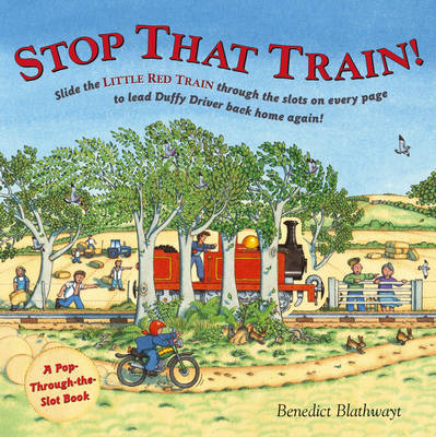 Stop That Train!: A Pop-through-the-slot Book (Hardback)