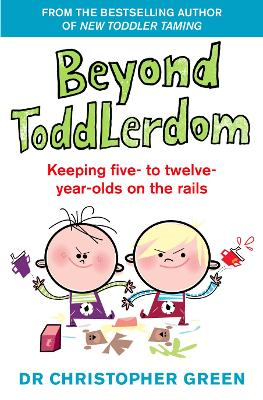 Beyond Toddlerdom: Keeping five- to twelve-year-olds on the rails (Paperback)