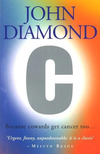 C: Because Cowards Get Cancer Too (Paperback)