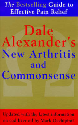 Dale Alexander's New Arthritis and Commonsense (Paperback)