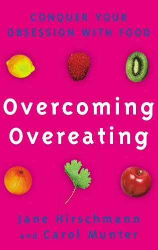 Overcoming Overeating: Conquer Your Obsession With Food (Paperback)