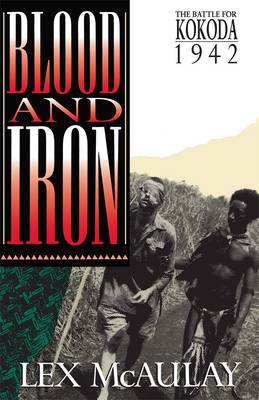 Blood and iron: The Battle for Kokoda 1942 (Paperback)