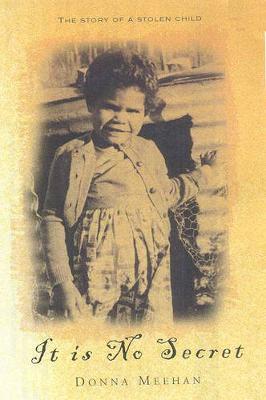 It Is No Secret: The Story of a Stolen Child (Paperback)