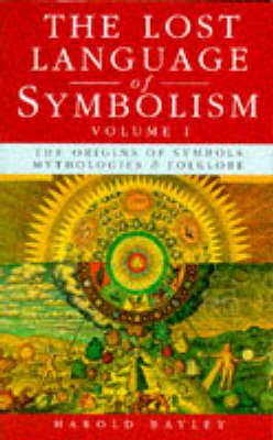 The Lost Language of Symbolism: v.1 (Paperback)
