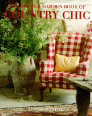 The House And Garden Book Of Country Chic (Hardback)