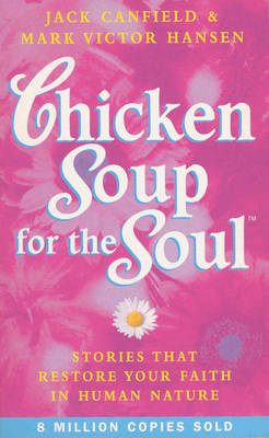 Chicken Soup for the Soul: Stories That Restore Your Faith in Human Nature (Paperback)