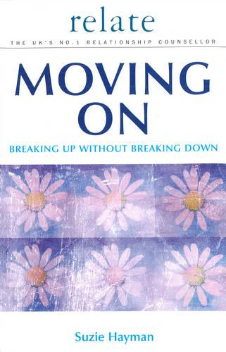 Moving on: Breaking Up without Breaking Down (Paperback)