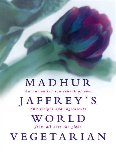 Madhur Jaffrey's World Vegetarian (Hardback)