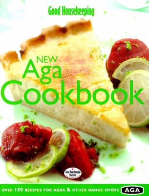 Good Housekeeping New Aga Cookbook (Hardback)
