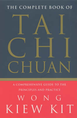 The Complete Book of Tai Chi Chuan: A Comprehensive Guide to the Principles and Practice (Paperback)