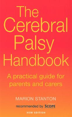 The Cerebral Palsy Handbook: A practical guide for parents and carers (Paperback)