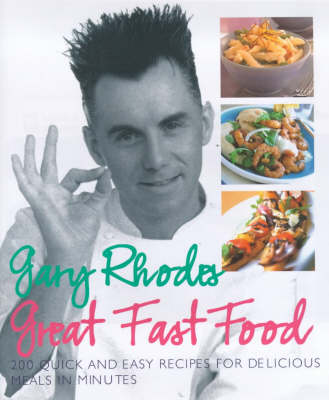 Gary Rhodes Great Food Fast (Hardback)