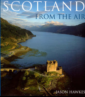 Scotland From The Air (Hardback)
