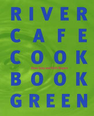 River Cafe Cook Book Green (Paperback)