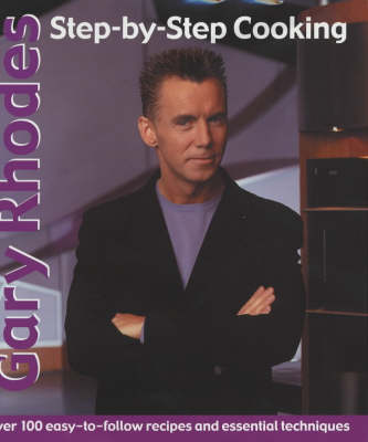 Gary Rhodes Step-By-Step Cookery (Hardback)