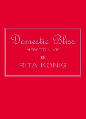 Domestic Bliss: How To Live (Hardback)
