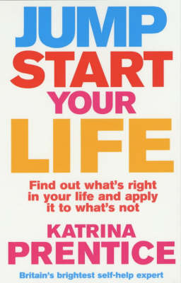 Jump Start Your Life: Find out What's Right in Your Life and Apply it to What's Not (Paperback)