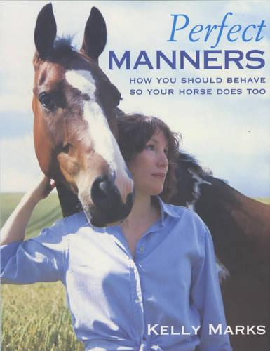 Perfect Manners: Mutual Respect for Horses and Humans (Paperback)