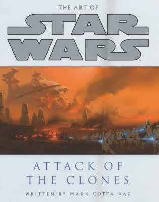 The Art of Star Wars: Attack of the Clones - Star Wars (Hardback)