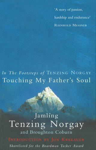 Touching My Father's Soul: A Sherpa's Sacred Jouney to the Top of Everest (Paperback)