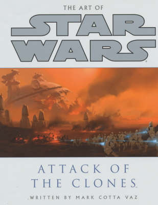 The Art of Star Wars: Attack of the Clones - Star Wars (Paperback)