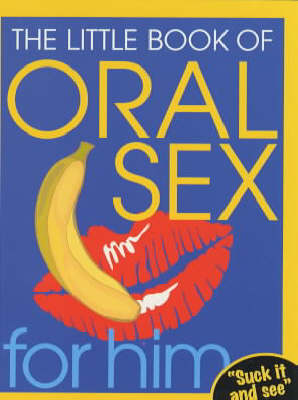 Little Book of Oral Sex for Him (Paperback)