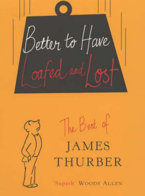 Better To Have Loafed And Lost (Hardback)