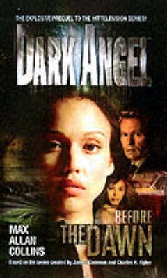 Dark Angel: Before the Dawn (Paperback)