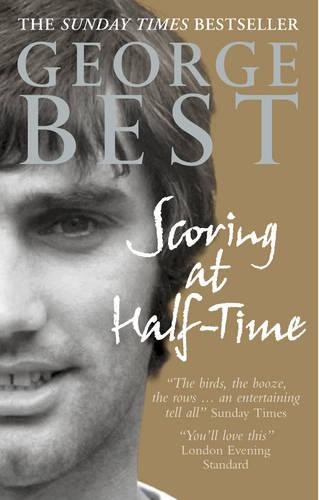 Scoring At Half-Time: Adventures On and Off the Pitch (Paperback)