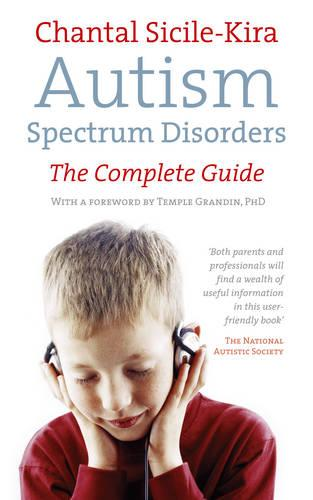Autism Spectrum Disorders: The Complete Guide (Paperback)