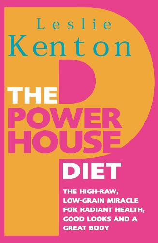 The Powerhouse Diet: The High-Raw Low-Grain Miracle for Radiant Health, Good Look s and a Great Body (Paperback)